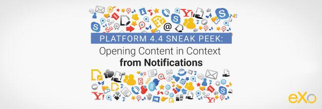 Platform 4.4 Sneak Peek: Opening Content in Context from Notifications