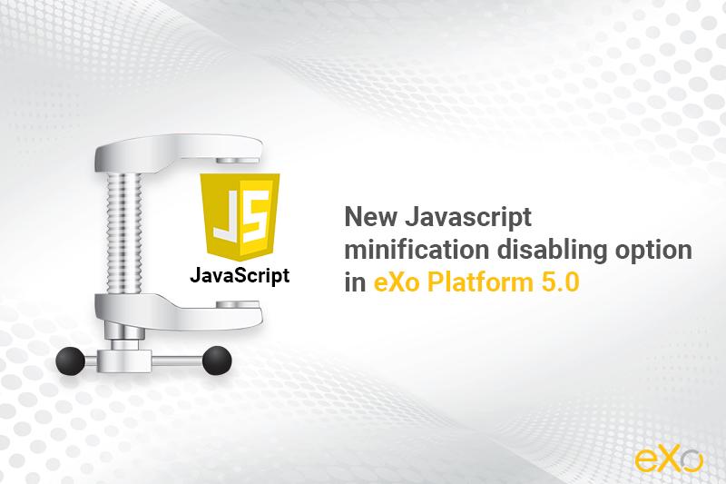 Javascript minification, eXo Platform 5.0