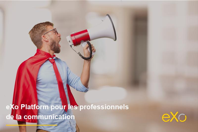 eXo Platform pour les professionnels de la communication