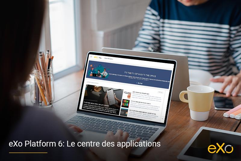 eXo Platform 6, centre d'applications