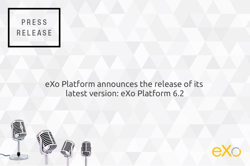 eXo Platform announces the release of its latest version: eXo Platform 6.2